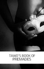TAWO's Book of Premades by AdultWriters