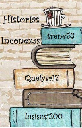 Historias Inconexas by trene53