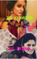 Dil Ki Nazar Se Dekho by Tanvi_4