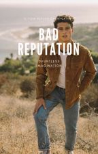 Bad Reputation© by DauntlessImagination