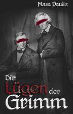 Die Lügen der Grimm by MaraPaulie