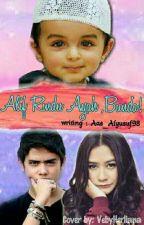 Alif Rindu Ayah, Bunda! by aas_alyusuf98