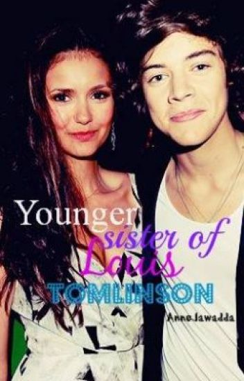 Younger sister of Louis Tomlinson [ Harry Styles F.Fiction ]