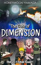 The Gate of Dimension (Naruto X Reader) [ON LONG HIATUS] by honeyhamaadaa