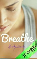 Breathe (GirlxGirl)  #writher by Kim4petesake