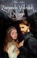 Geçmişe Yolculuk -Osmanlı by TCDilanahin