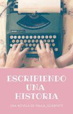 """""""Escribiendo Una Historia"""" by paula_scarpatti"""