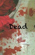 Dead by Darklonewolf101