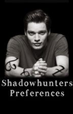 ➰Shadowhunters Preferences➰ by HalleQuinn13