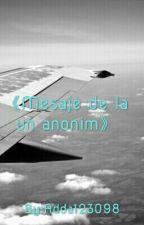 《Mesaje de la un anonim》 by Nebuna--