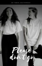 Please Don't Go (Camren)  by Jauregui-cabello1