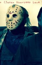 My Protecter (A Jason Voorhees Love Story)  by R5MultiFandoms80s