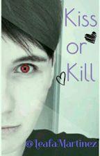 Kiss Or Kill (DanXReader) by LeafaMartinez