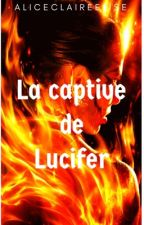La Captive De Lucifer! /En Correction/ by AliceClaireElise