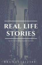 Real life stories by brunette12345-
