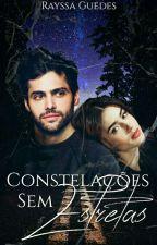 Constelações sem Estrelas [PROJETO FUTURO] by Rayssa_Guedes