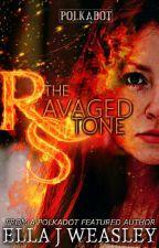 The Ravaged Stone #THEHEAVENLYAWARDS2017  by Ellajweasley23