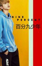 NINE PERCENT  [百分九少年] by KJY1988