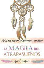 La Magia del Atrapasueños by Analerman1