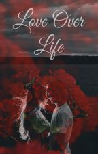 Love over Life (A Romance Novel) by hprovy