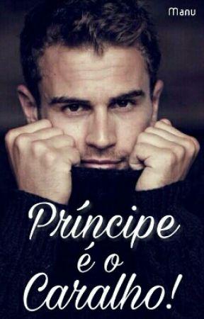 Príncipe é o Caralho! by Manu_QEOC