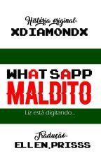 Whatsapp Maldito - Tradução by EllenPrisss