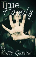 True Family by Skittle_Lover123