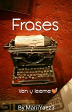 Frases by MariiYaez3