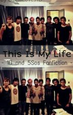 This Is My Life (1D & 5SoS FF/ Deutsch) by DariaChantal