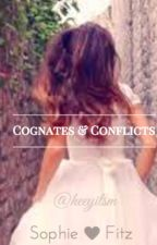 Cognates & Conflicts- Sophitz [Completed] ✔ by heeyitsm