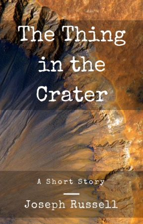The Thing in the Crater by JosephRussellAuthor