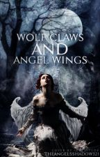 Wolf Claws and Angel Wings by Angels_Shadow_