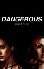 DANGEROUS ↠ clizzy by lightblve