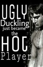 Ugly Duckling just became the Hot Player by xAngeldust