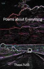 Poem about Everything by Thea47493