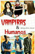 """""""Vampiras Y Humanos"""" by AgusRol_4ever"""