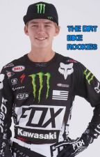 The Dirt Bike Rookies (Austin Forkner FanFic) by NASCARCrazii