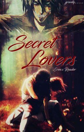 Secret Lovers (Eren x Reader) by gravityfallsgeek21