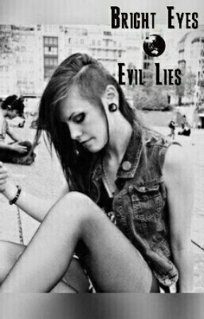 Bright Eyes & Evil Lies by 1AddictionToFiction1