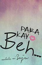 Para Kay Beh by Kuya_Soju