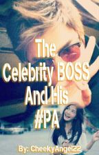 The Celebrity Boss And His #PA by CheekyAngel22