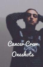 Cancer Crew One Shots by mulitfandomjuju