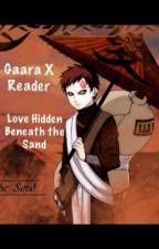 Gaara X Reader: Love Hidden Beneath the Sand by zombielover8469