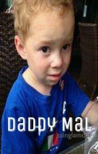 Daddy Mal | rants | by zainglamour