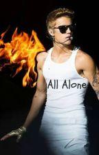 All alone (Justin Bieber Fan-fiction) by mrsbieber4