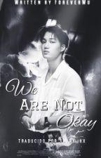 We Are Not Okay ~mpreg[Traducción] by SmoothSoo