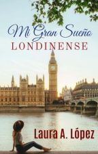 Mi Gran Sueño Londinense© by lauraadriana22