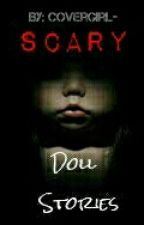 Scary Doll Stories by CoverGirl-