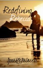 Redefining Rebecca by sparkleprincess