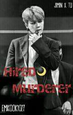 Hired Murderer [Jimin y tú] +18  by EMKook1021